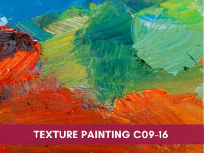 advance painting & media courses - Texture Painting C09 16 - Advance Painting & Media Courses